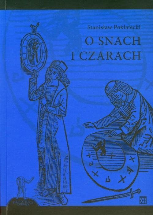 O snach i czarach Poklatecki Stanisław