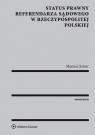 Status prawny referendarza sądowego w Rzeczypospolitej Polskiej Sztorc Mariusz