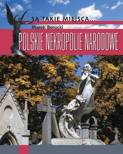 Polskie nekropolie narodowe Borucki Marek
