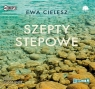 Szepty stepowe  (Audiobook) Cielesz Ewa