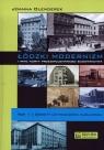 Łódzki modernizm i inne nurty przedwojennego budownictwa Tom 1 Obiekty Olenderek Joanna