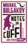 Notes on a Cuff and Other Stories Bulgakov Mikhail