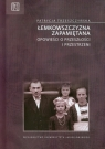 Łemkowszczyzna zapamiętana Opowieści o przeszłości i przestrzeni Trzeszczyńska Patrycja
