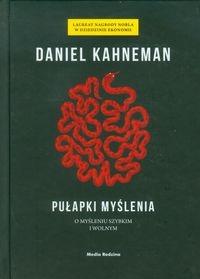 Pułapki myślenia. Kahneman Daniel