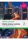 Oblicza geografii 2. Karty pracy ucznia dla liceum ogólnokształcącego i Katarzyna Maciążek