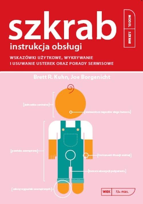 Szkrab instrukcja obsługi - Kuhn Brett R., Borgenicht Joe - książka