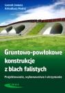 Gruntowo-powłokowe konstrukcje z blach falistych Leszek Janusz, Arkadiusz Madaj