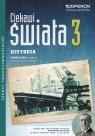Ciekawi świata 3 Historia Podręcznik Część 1 Zakres rozszerzony