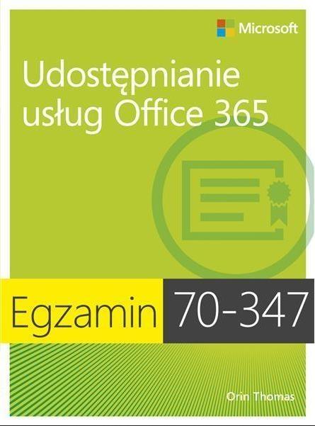 Egzamin 70-347 Udostępnianie usług Office 365 Orin Thomas