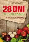 28 dni do zdrowia Jak obniżyć poziom cholesterolu i zrzucić zbędne Esselstyn Rip