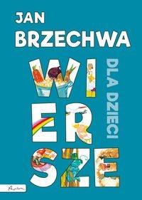 Jan Brzechwa Wiersze dla dzieci Brzechwa Jan