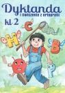 Dyktanda i ćwiczenia z ortografii Klasa 2