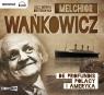 De profundis Polacy i Ameryka  (Audiobook) Wańkowicz Melchior