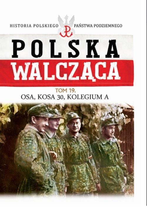 Polska Walcząca Tom 19 Osa, Kosa 30, Kolegium A