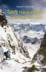 Tatry na nartach Przewodnik skiturowy Szatkowski Wojciech
