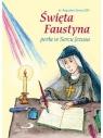 Święta Faustyna. Perła w Sercu Jezusa ks. Bogusław zeman SSP