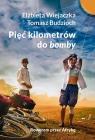 Pięć kilometrów do bomby Rowerem przez Afrykę Wiejaczka Elżbieta, Budzioch Tomasz