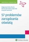 57 problemów zarządzania oświatą Dutka-Mucha Małgorzata, Gawroński Krzysztof, Zaborniak Marlena
