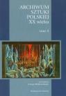 Archiwum Sztuki Polskiej XX wieku Tom 4