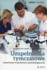 Uzupełnienia tymczasowe stosowane w praktyce stomatologicznej Pryliński Mariusz, Sierpińska Teresa