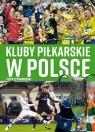 Kluby piłkarskie w Polsce