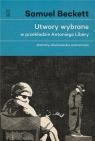 Utwory wybrane w przekładzie Antoniego LiberyDramaty, słuchowiska, Beckett Samuel