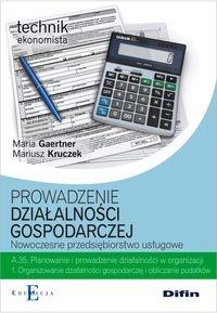 Prowadzenie działalności gospodarczej. Nowoczesne przedsiębiorstwo usługowe A.35.1 Gaertner Maria, Kruczek Mariusz
