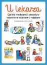 U lekarza. Opieka medyczna i procedury wyjaśnione dzieciom i rodzicom