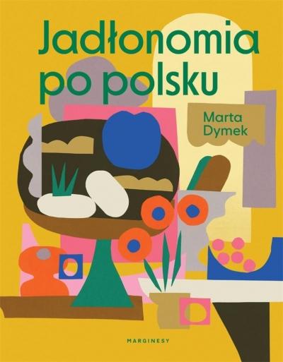 Jadłonomia po polsku Dymek Marta