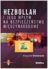 Hezbollah i jego wpływ na bezpieczeństwo międzynarodowe Domeracki Krzysztof