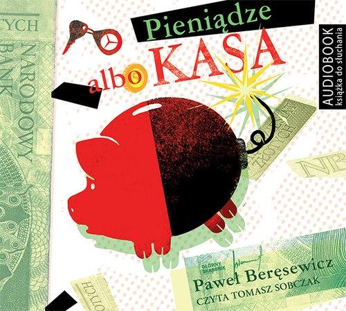 Pieniądze albo kasa  (Audiobook) Beręsewicz Paweł