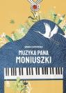 Muzyka Pana Moniuszki Chotomska Wanda