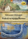Podróż na wyspę Borneo  (Audiobook)