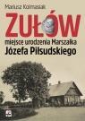 Zułów miejsce urodzenia Marszałka Józefa Piłsudskiego