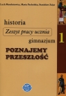 Historia Poznajemy przeszłość 1 Zeszyt pracy ucznia Gimnazjum Moryksiewicz Lech, Pacholska Maria, Zając Stanisław