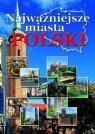 Najważniejsze miasta Polski