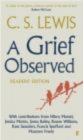 A Grief Observed Readers' Edition C. S. Lewis