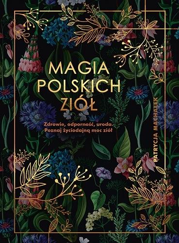 Magia polskich ziół Machałek Patrycja