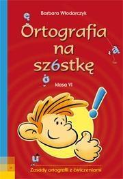 Ortografia na szóstkę 6 Włodarczyk Barbara