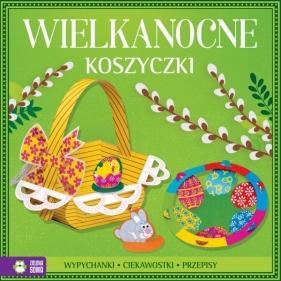 Wypychanki wielkanocne - Wielkanocne koszyczki Praca zbiorowa