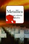 Metallica Antologia tekstów i przekładów