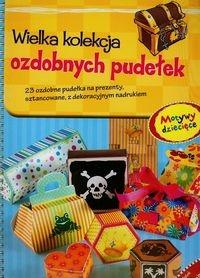 Wielka kolekcja ozdobnych pudełek Motywy dziecięce