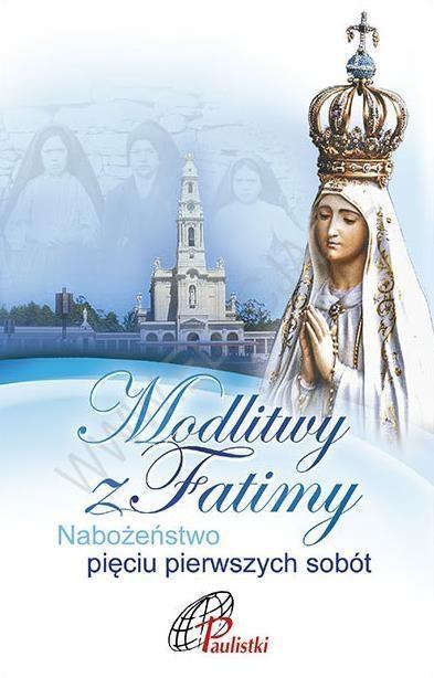 Modlitwy z Fatimy. Nab. pięciu pierwszych sobót praca zbiorowa