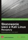 Skanowanie sieci z Kali Linux Receptury  Justin Hutchens