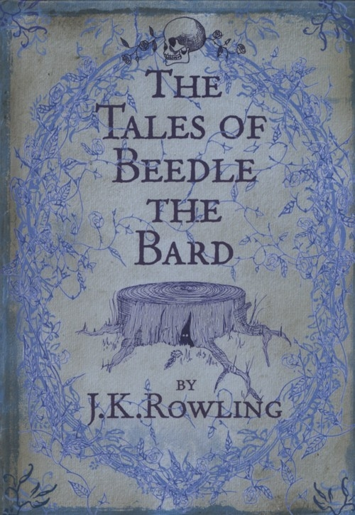 The Tales of Beedle the Bard Rowling J.K
