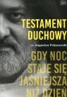Testament duchowy Gdy noc staje się jaśniejsza niż dzień Pelanowski Augustyn