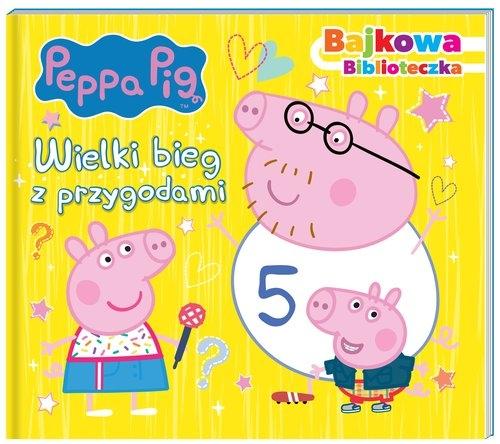 Peppa Pig. Bajkowa biblioteczka. Wielki bieg z przygodami opracowanie zbiorowe