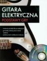 Gitara elektryczna Podstawy gry z płytą CD