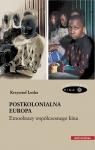 Postkolonialna Europa Etnoobrazy współczesnego kina Loska Krzysztof