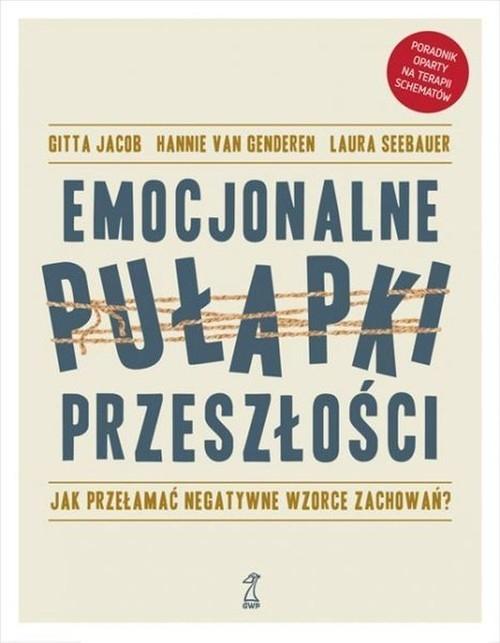 Emocjonalne pułapki przeszłości Jacob Gitta, van Genderen Hannie, Seebauer Laura